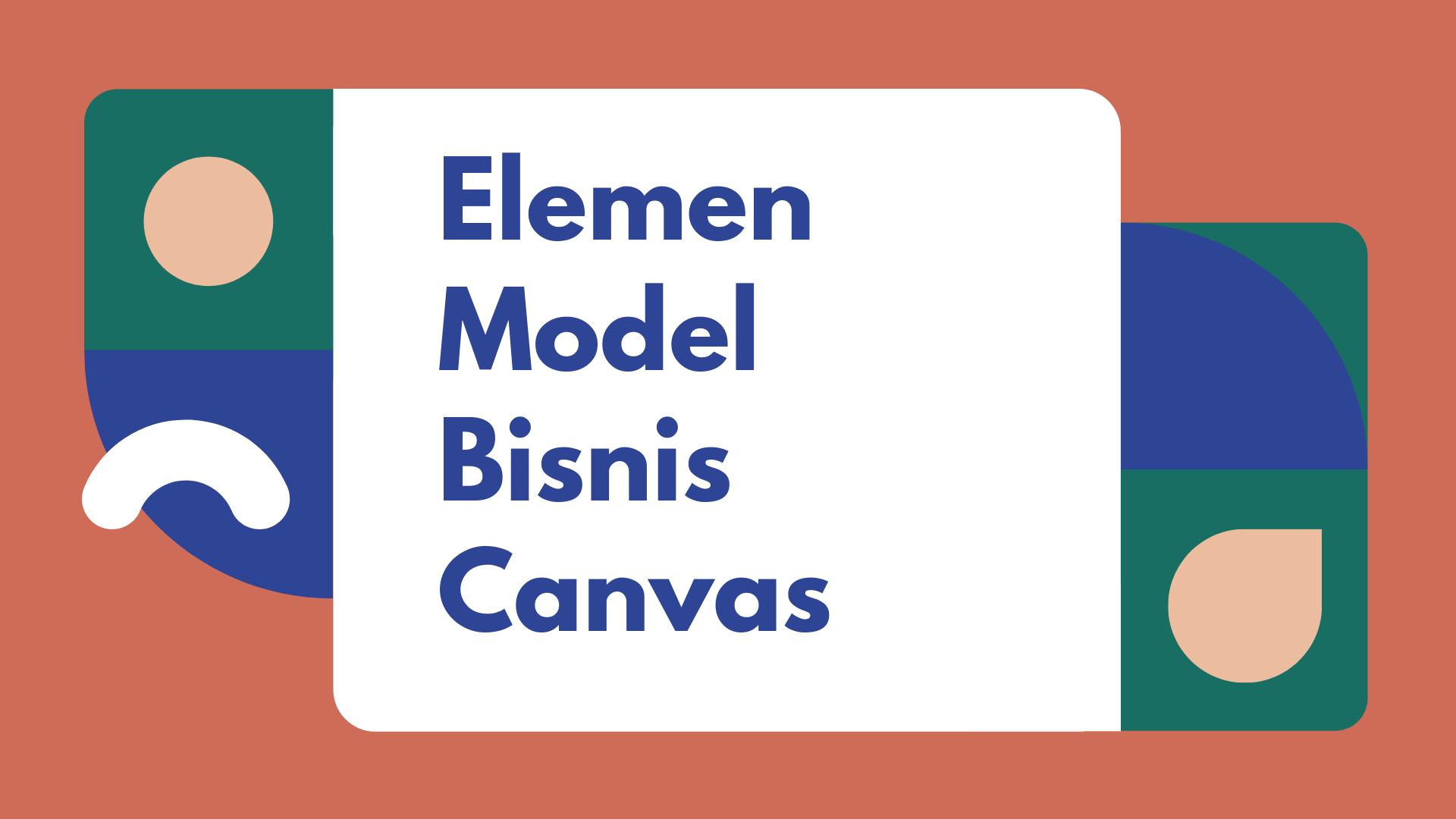 elemen model bisnis canvas