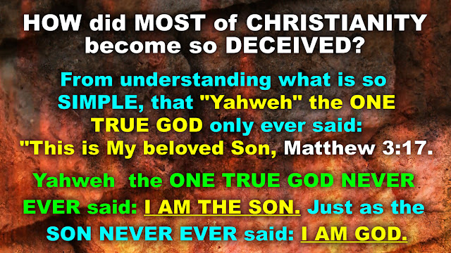 HOW did MOST of CHRISTIANITY become so DECEIVED?