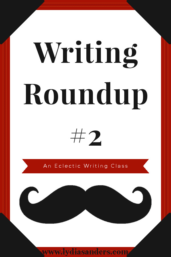 An Eclectic Writing Class: Writing Roundup #2 #EclecticWritingClass