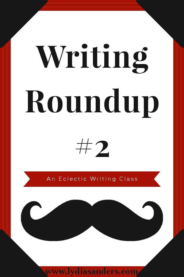 An Eclectic Writing Class: Writing Roundup #2 #EclecticWritingClass
