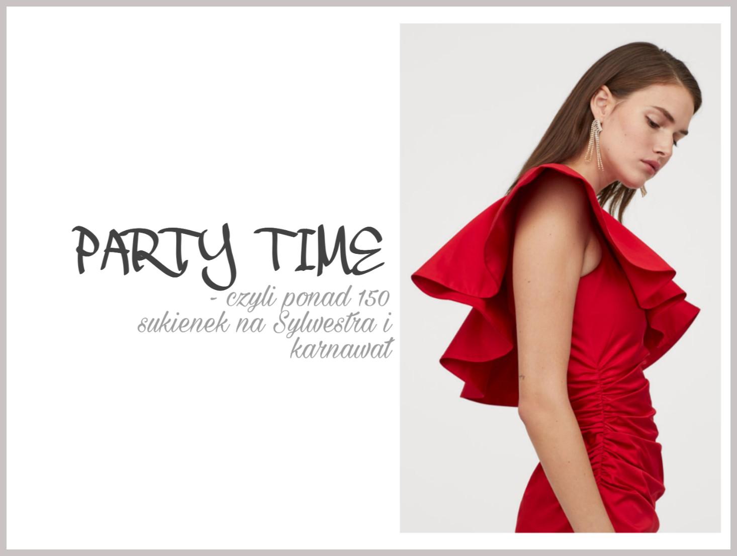 Party time czyli największy przegląd w sieci sukienek na Sylwestra i karnawał