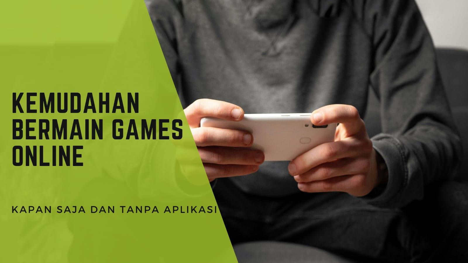 kemudahan-bermain-games-online