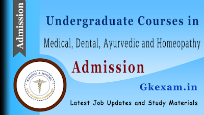 Admission - Undergraduate courses in Medical, Dental, Ayurvedic and Homeopathy 2020-21