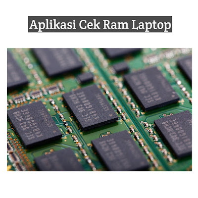 aplikasi cek ram laptop