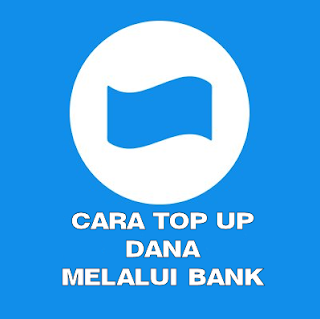 Cara Top Up Aplikasi DANA Via Bank BCA, Bank BNI, Dan Bank MANDIRI