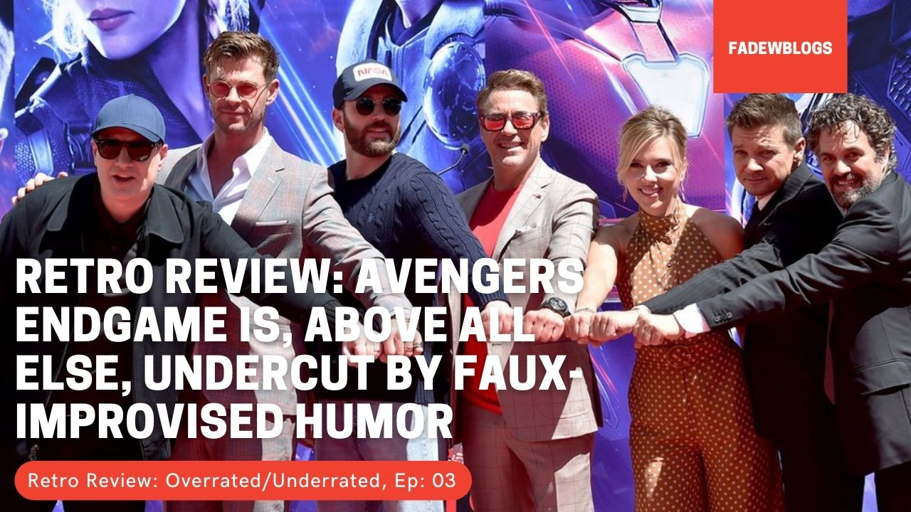 Retro Review: Avengers Endgame is Ultimately Undercut by Faux-Improvised Humor