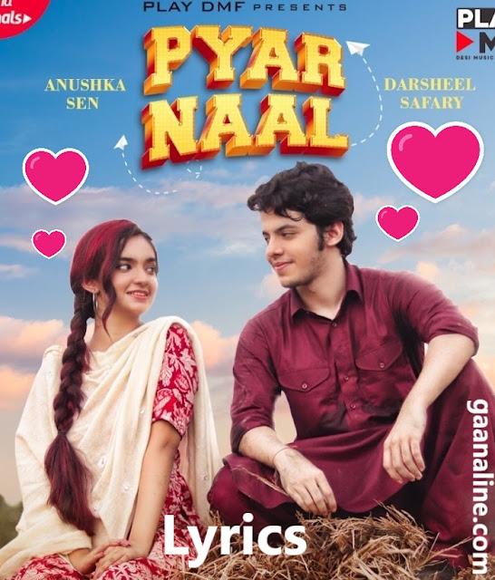 प्यार नाल | Pyar Naal Lyrics – Anushka Sen & Darsheel Safary.