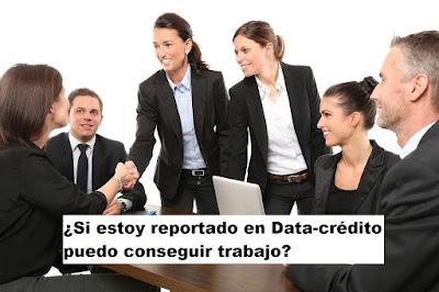 Estar reportado en Datacredito impide conseguir trabajo