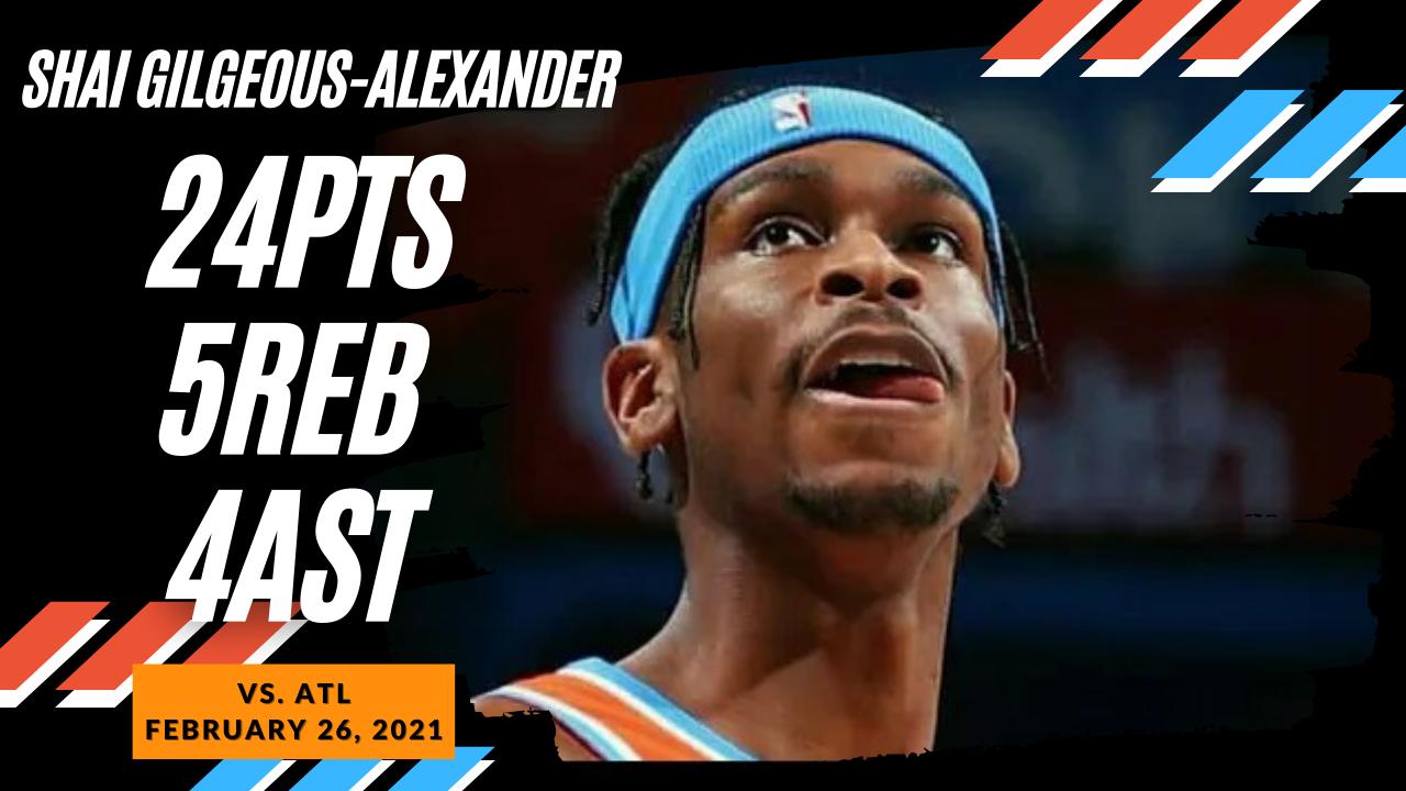 Shai Gilgeous-Alexander 24pts 5reb 4ast vs ATL | February 26, 2021 | 2020-21 NBA Season