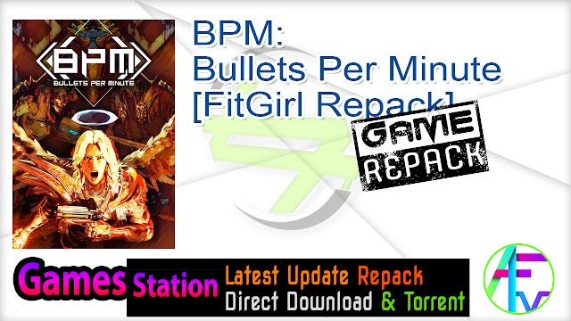 BPM Bullets Per Minute [FitGirl Repack]