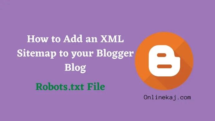 আপনার ব্লগার ব্লগে কীভাবে XML Sitemap/Robots.txt File যুক্ত করবেন?