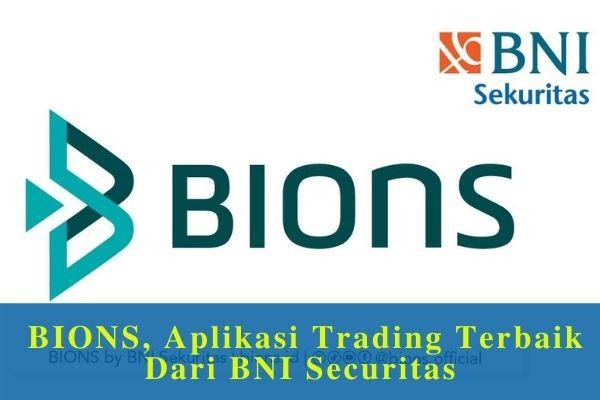 BIONS, Aplikasi Trading Terbaik Dari BNI Securitas