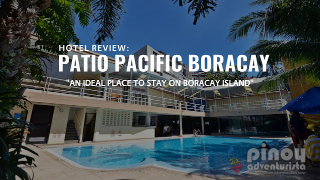 Patio Pacific Boracay Review