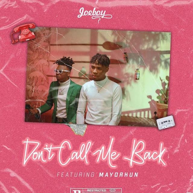 Free Download joeboy-ft-mayorkun-dont-call-me-back mp3