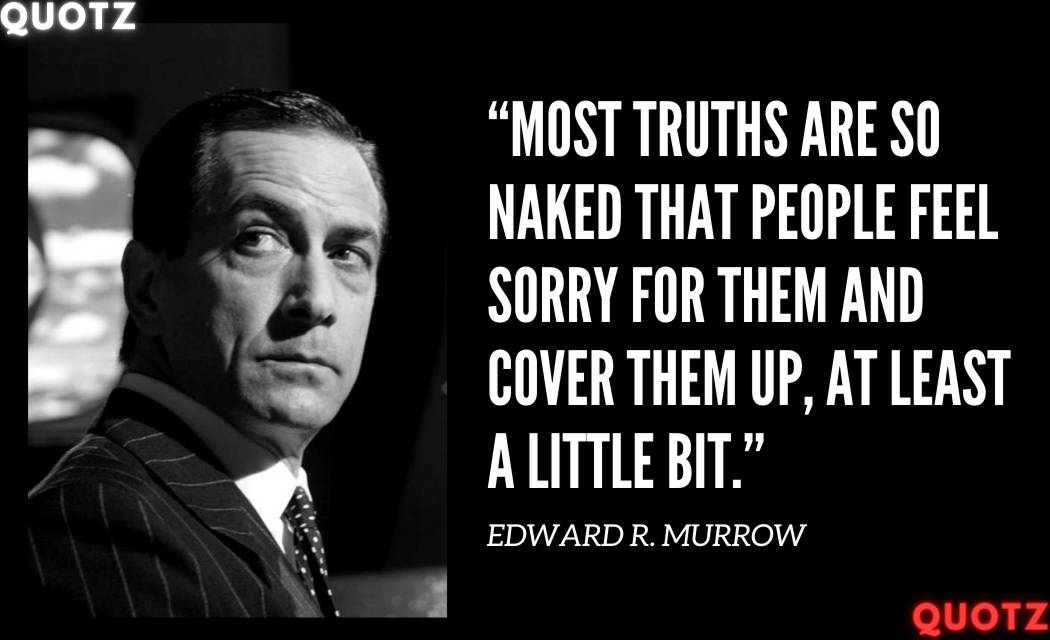Quotes by Edward R. Murrow about Truth, Television, Journalism, Nation and more with quotes images.