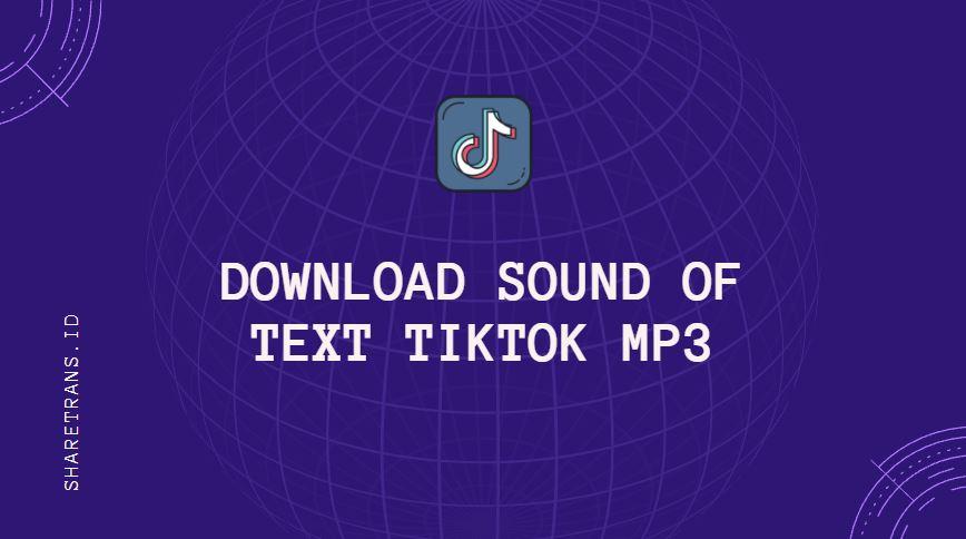 cara download sound of text tiktok mp3 yang sedang viral
