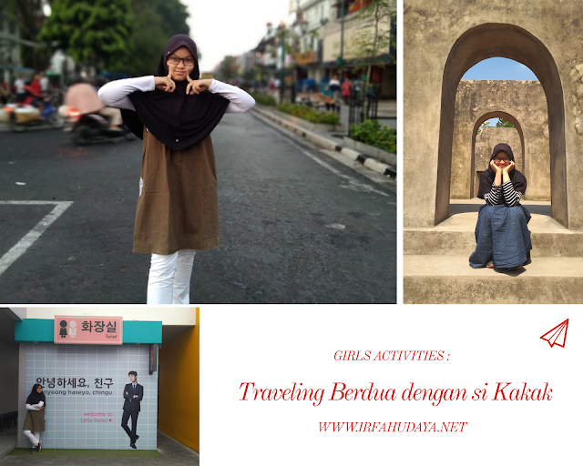 Girls Activities : Traveling Berdua dengan Si Kakak