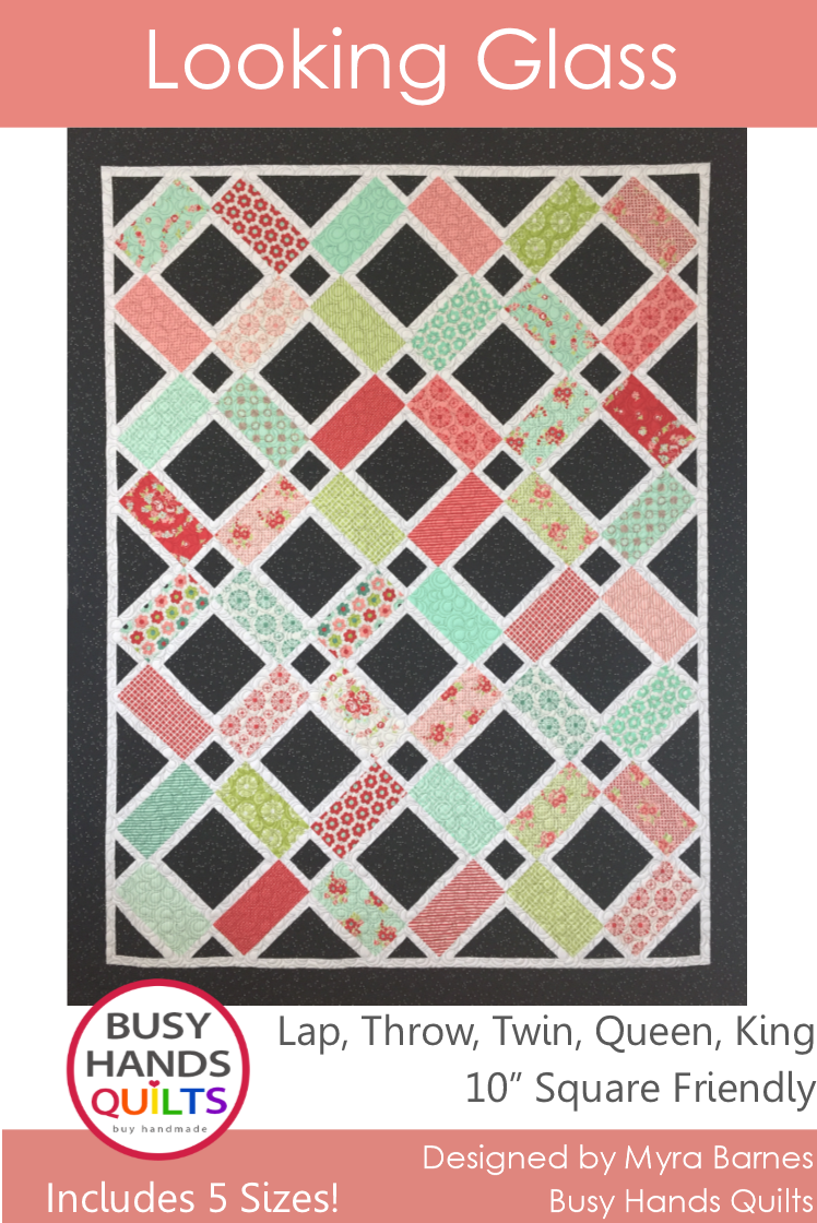 Looking Glass Quilt Pattern by Myra Barnes