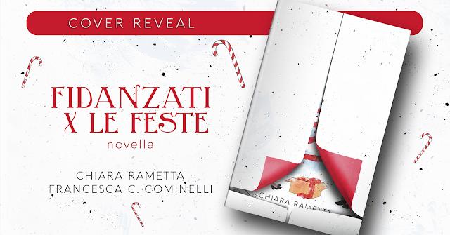 *Cover Reveal* Fidanzati per le feste - Chiara Rametta e Francesca C. Cominelli