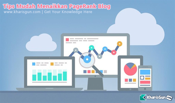 Menaikkan pagerank blog, pagerank blog, blogger trip trik SEO, Tutorial cara mudah menaikkan Pagerank dengan SEO