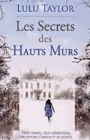 http://books-tea-pie.blogspot.fr/2015/04/les-secrets-des-hauts-murs-lulu-taylor.html