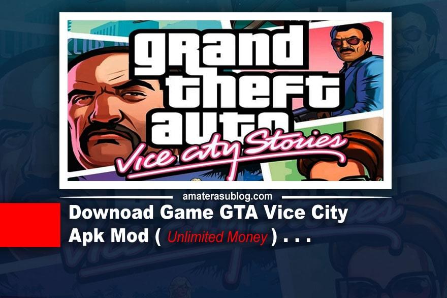 Game GTA Vice City Apk Mod Unlimited Money