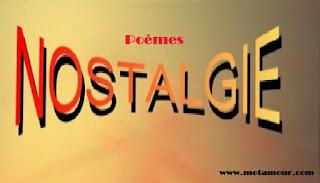 Nostalgie Poèmes d'amour ou poèmes d'amour sur la nostalgie, Lisez