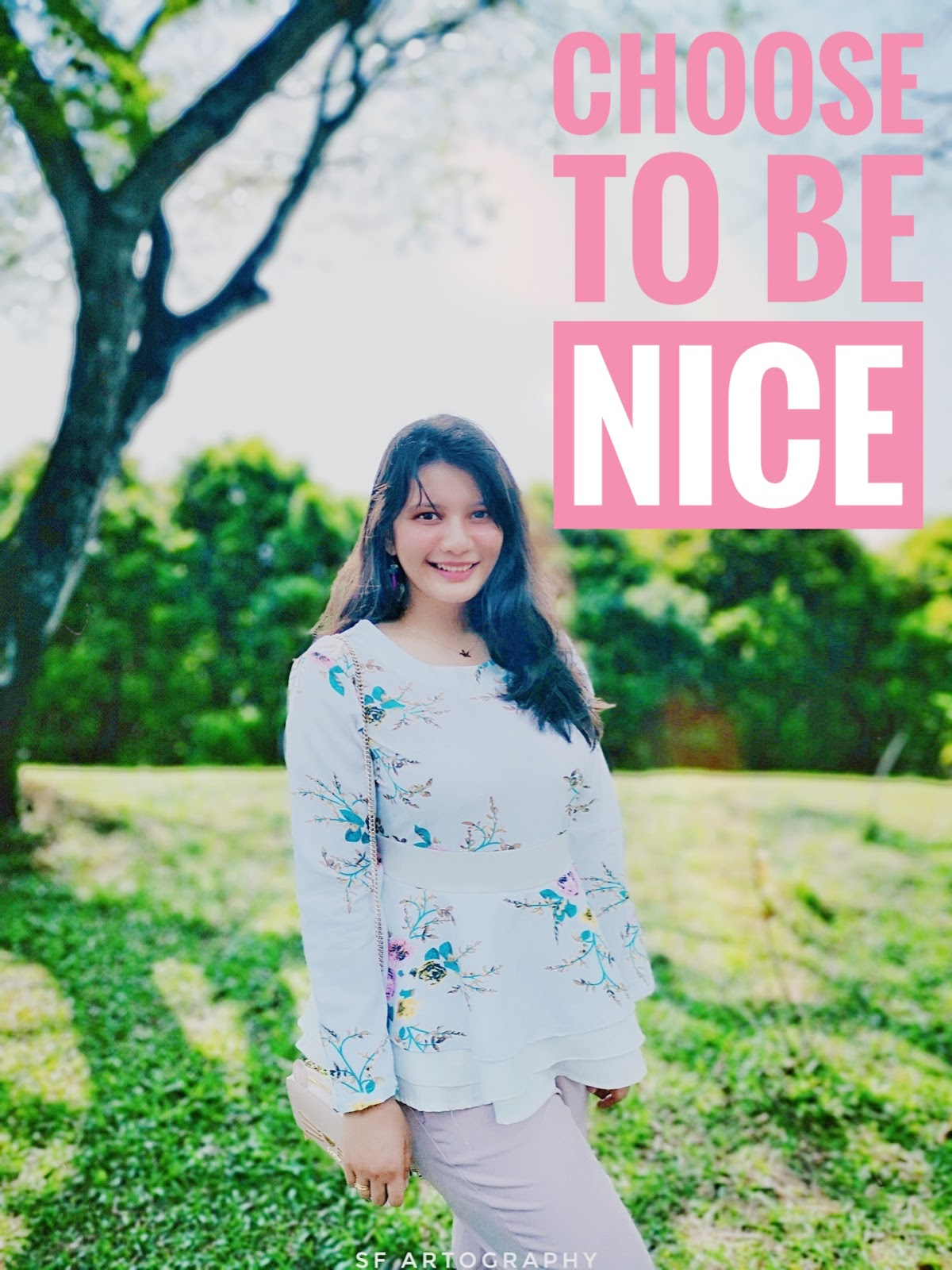 CHOOSE to be NICE
