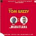 AUDIO   Tom Wizzy - Wanatiana (Mp3) Download