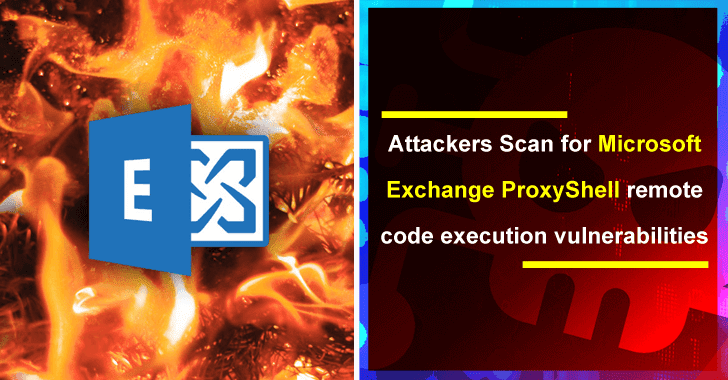 Attackers Scan for Microsoft Exchange ProxyShell Remote Code Execution Vulnerabilities