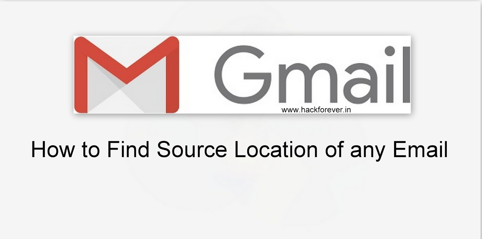 How to Find Source Location of any Email - Hack Forever | A New Way ...