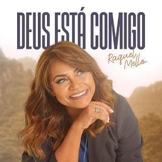 Baixar Música Gospel Deus Está Comigo - Raquel Mello Mp3