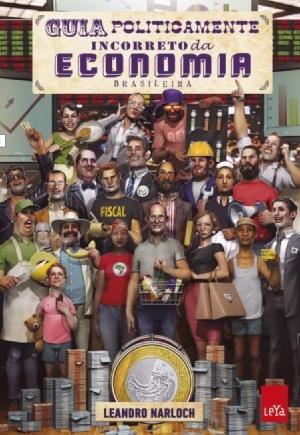 Guia Politicamente Incorreto da Economia Brasileira – Leandro Narloch Download Grátis
