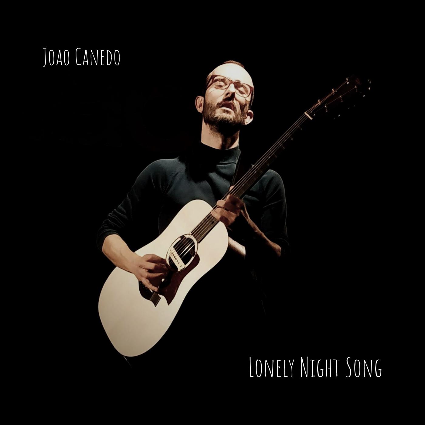STREAM: Joao Canedo - Lonely Night Song