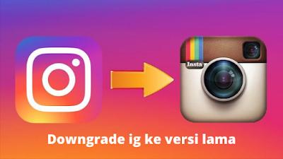 Cara Mengembalikan Instagram Ke Versi Lama