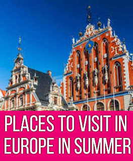 places to visit in europe in summer