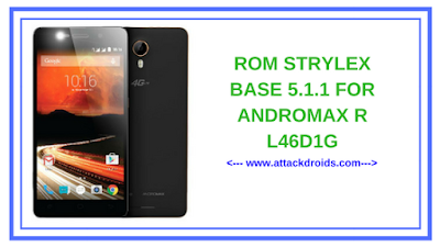 ROM STRYLEX BASE 5.1.1 FOR ANDROMAX R L46D1G