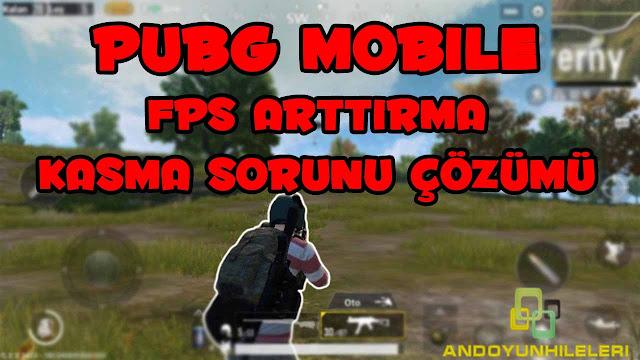 PUBG Mobile FPS  Yükseltilir?