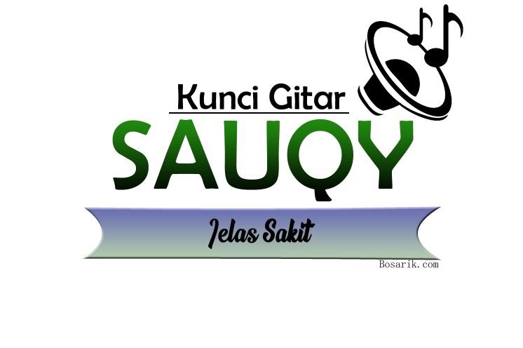 Kunci Gitar Lagu SouQy - Jelas Sakit - Bosarik.com