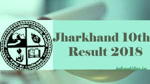 JAC Result 2018, JAC Ranchi 10th Results 2018, JAC Matric Results 2018, Jharkhand Matric Results 2018