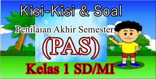 Kisi-Kisi Dan Soal PAS Semester Ganjil Kurikulum 2013 Kelas 1