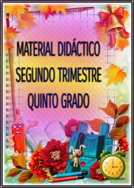 MATERIAL DIDÁCTICO-SEGUNDO TRIMESTRE-QUINTO GRADO
