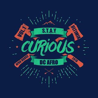 DJ Dc Afrø - Stay Curious (Mix Vol.1)