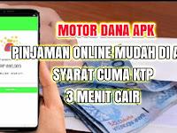 Motor Dana Apk - Aplikasi Pinjaman Online Langsung Cair Hanya Gunakan Ktp