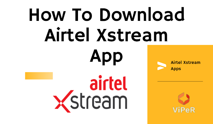 How To Download Airtel Xstream App – ऐसे करे Airtel Xstream एप्प डाउनलोड!