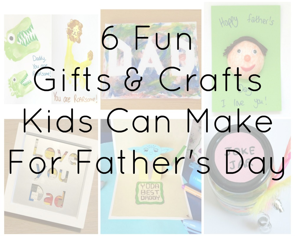 6 Fun Gifts & Crafts Kids Can Make For Father's Day