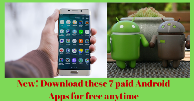 New! Download these 7 paid Android Apps for free anytime