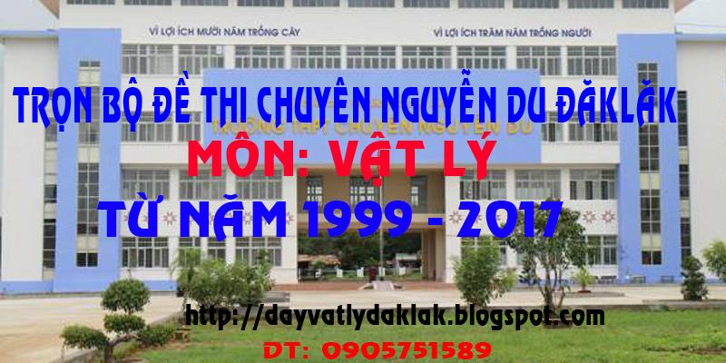 Dưới đây là toàn bộ đề thi vào trường Chuyên Nguyễn Du: