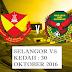Harga Tiket Final Piala Malaysia 2016 Selangor Vs Kedah