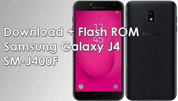 Download Gratis Stock ROM Samsung J4 SM-J400F dan Cara Flashing